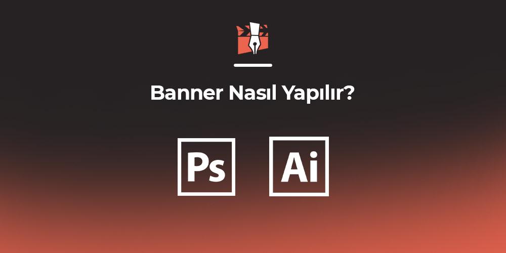 Banner Nasıl Yapılır?