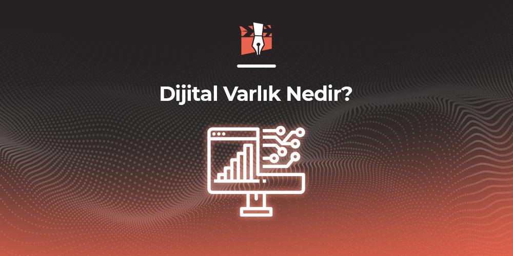 Dijital Varlık Nedir?